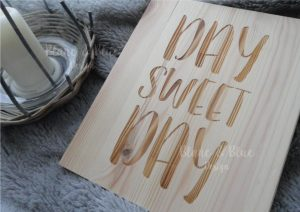 "Cartel de madera ""Day Sweet Day"""